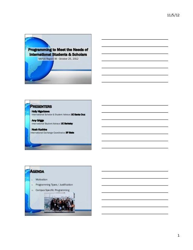 11/5/12Programming to Meet the Needs of International Students & Scholars            NAFSA Region XII - October 25, 2012P...