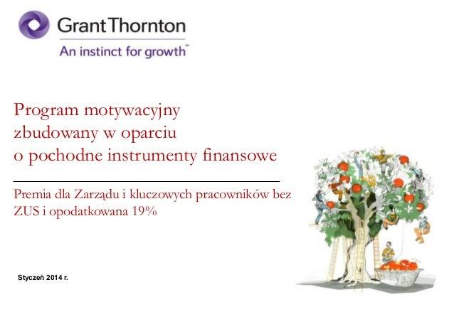 Program motywacyjny zbudowany w oparciu o pochodne instrumenty finansowe Premia dla Zarządu i kluczowych pracowników bez Z...