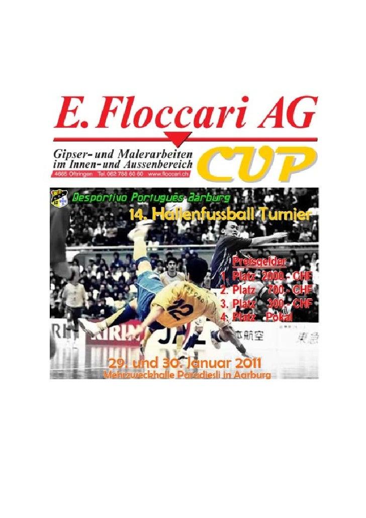 SAMSTAG 29. JANUAR 2011                           1. FASE 12:00 – 20:30 GRUPPE A           GRUPPE B     GRUPPE C        GR...