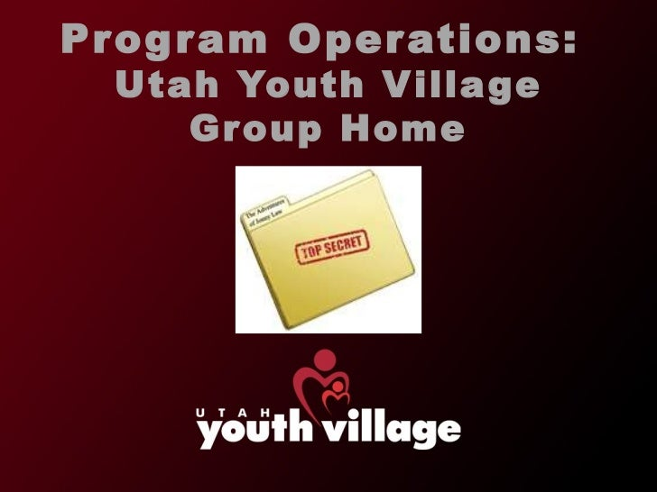 Program Operations:  Utah Youth Village Group Home