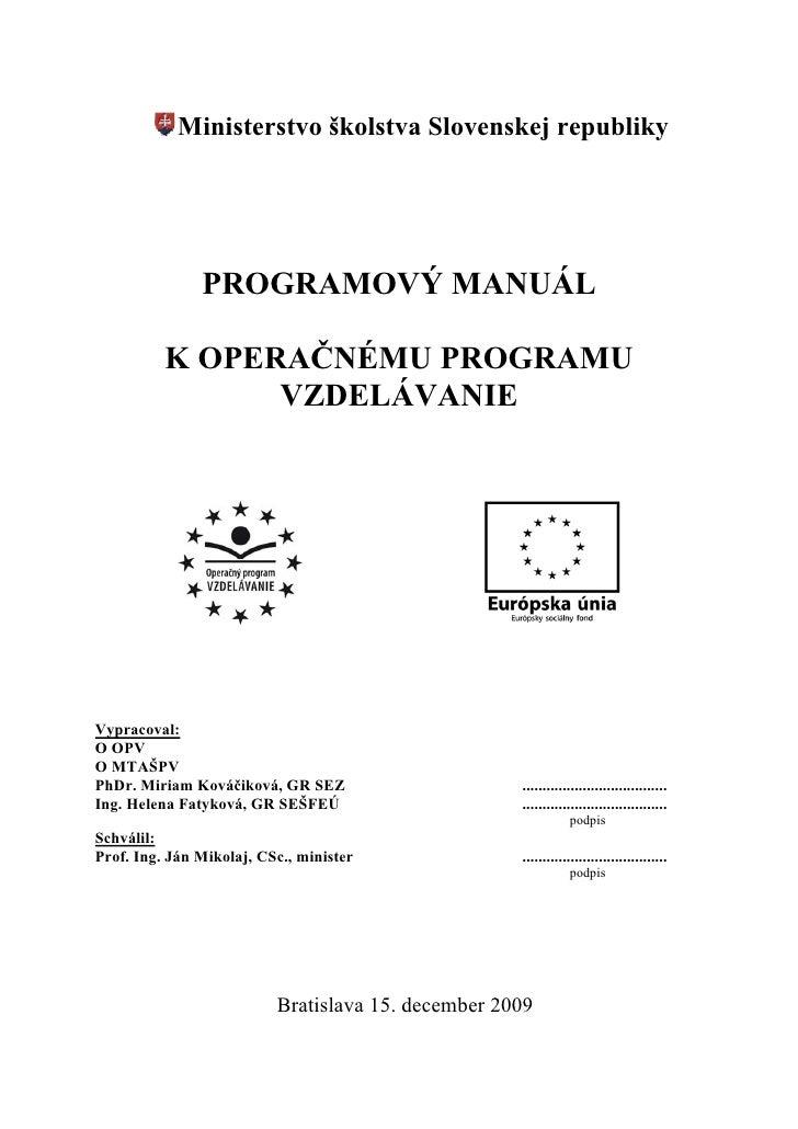 Ministerstvo školstva Slovenskej republiky                    PROGRAMOVÝ MANUÁL            K OPERAČNÉMU PROGRAMU          ...