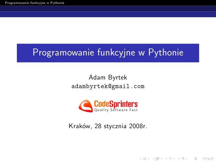 Programowanie funkcyjne w Pythonie                    Programowanie funkcyjne w Pythonie                                  ...