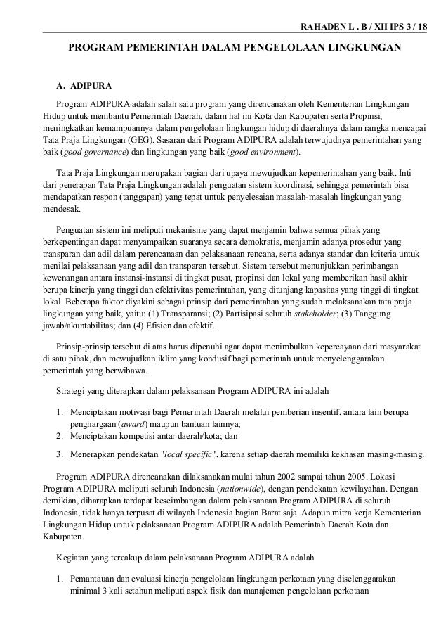 RAHADEN L . B / XII IPS 3 / 18  PROGRAM PEMERINTAH DALAM PENGELOLAAN LINGKUNGAN  A. ADIPURA Program ADIPURA adalah salah s...