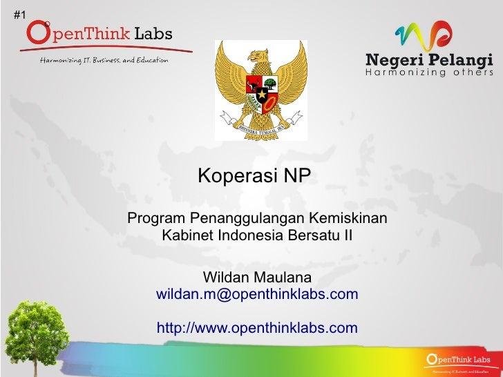 #1             Koperasi NP     Program Penanggulangan Kemiskinan          Kabinet Indonesia Bersatu II               Wilda...