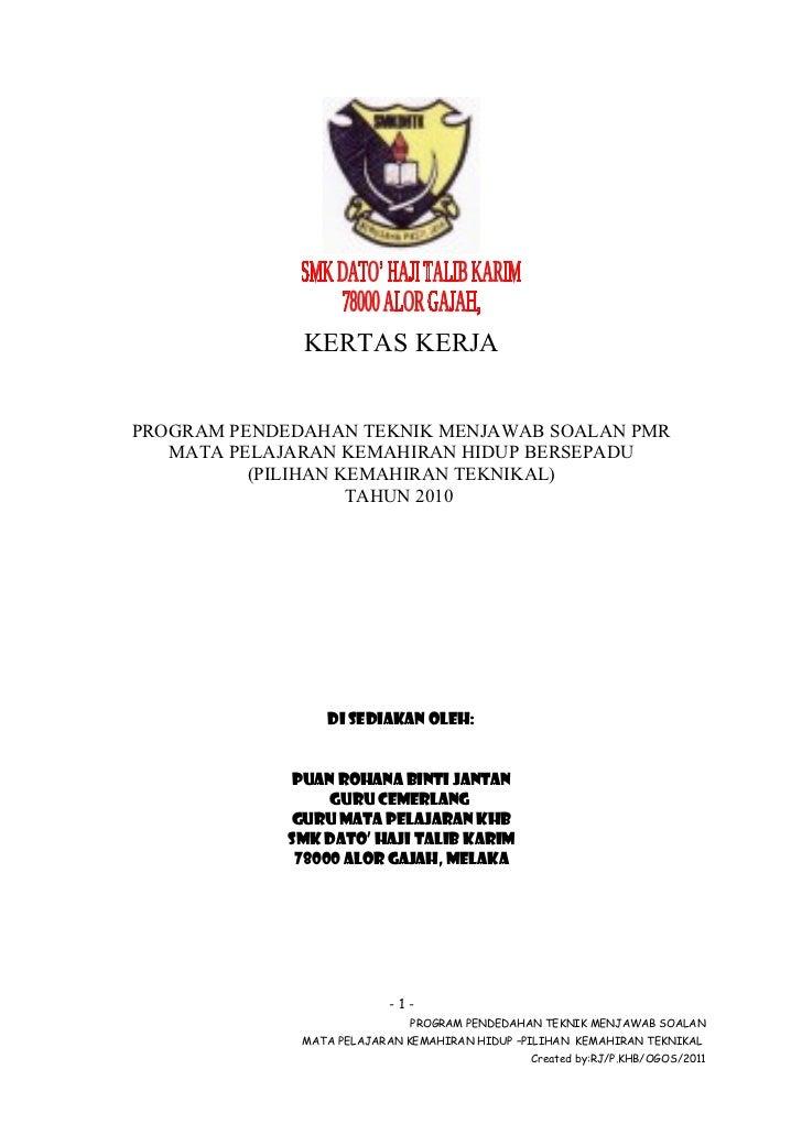KERTAS KERJAPROGRAM PENDEDAHAN TEKNIK MENJAWAB SOALAN PMR   MATA PELAJARAN KEMAHIRAN HIDUP BERSEPADU          (PILIHAN KEM...