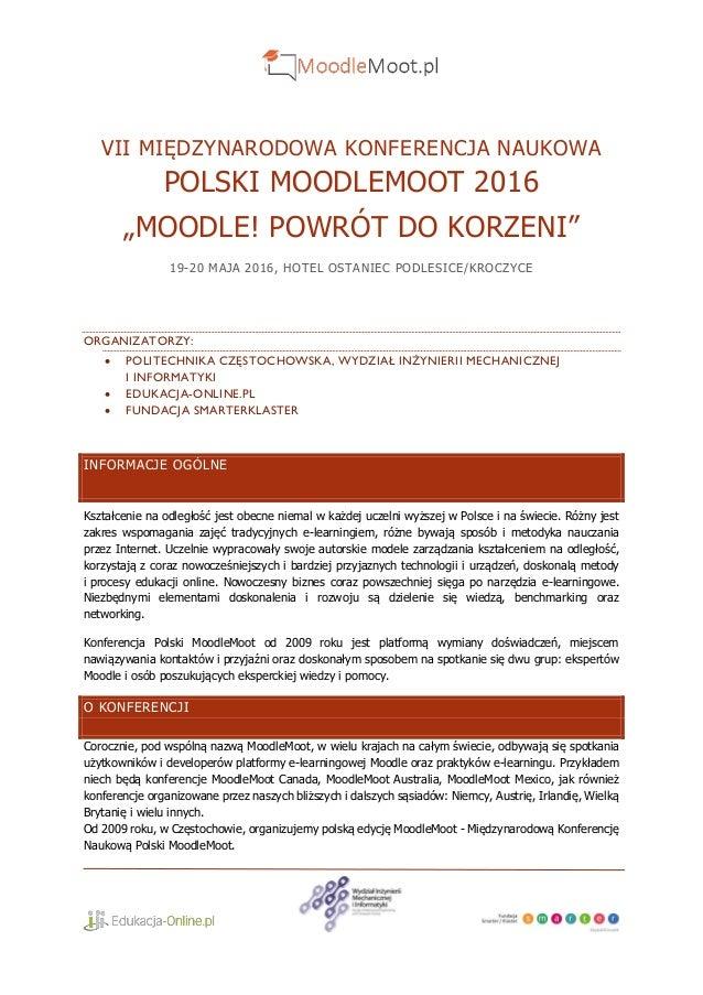 """VII MIĘDZYNARODOWA KONFERENCJA NAUKOWA POLSKI MOODLEMOOT 2016 """"MOODLE! POWRÓT DO KORZENI"""" 19-20 MAJA 2016, HOTEL OSTANIEC ..."""