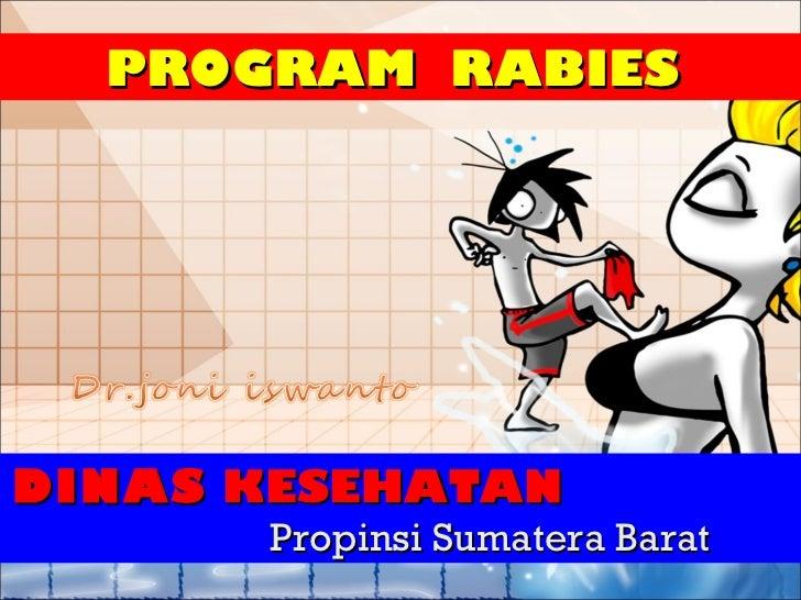 PROGRAM  RABIES  DINAS  KESEHATAN   Propinsi Sumatera Barat