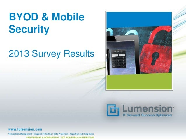 PROPRIETARY & CONFIDENTIAL - NOT FOR PUBLIC DISTRIBUTIONBYOD & MobileSecurity2013 Survey Results