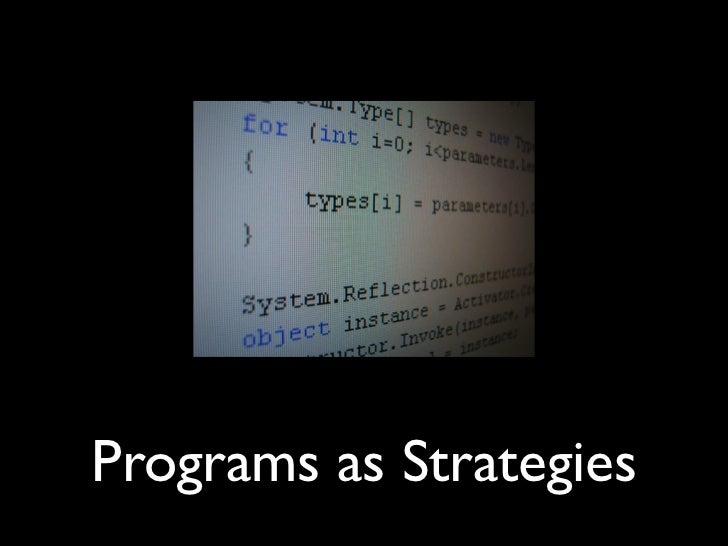 Programs as Strategies