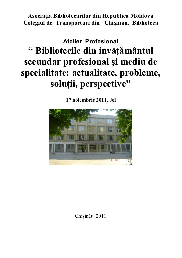 Asociaţia Bibliotecarilor din Republica MoldovaColegiul de Transporturi din Chişinău. Biblioteca              Atelier Prof...