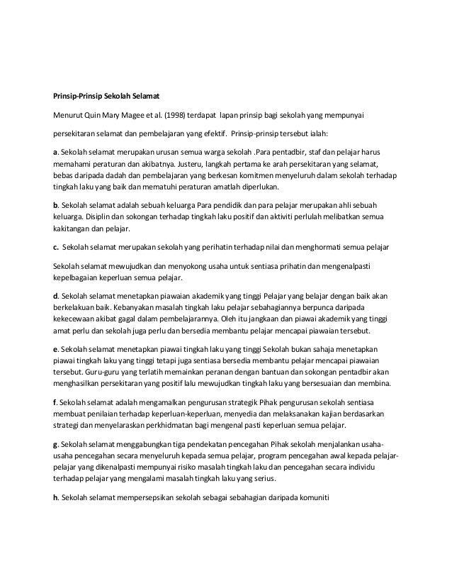 Prinsip-Prinsip Sekolah SelamatMenurut Quin Mary Magee et al. (1998) terdapat lapan prinsip bagi sekolah yang mempunyaiper...