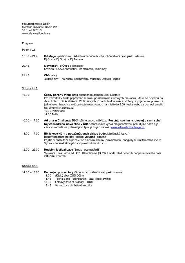 statutární město DěčínMěstské slavnosti Děčín 201310.5. –1.6.2013www.slavnostidecin.czProgram:Pátek 10.5.17.00 – 21.45 DJ´...