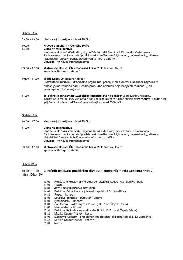 Sobota 18.5.09.00 – 19.00 Historický trh májový /zámek Děčín/10.00 Průvod s přivítáním Černého rytíře14.00 Velká historick...