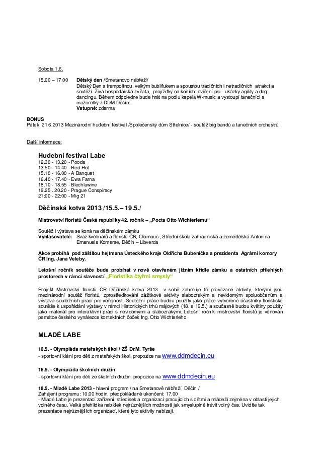 Sobota 1.6.15.00 – 17.00 Dětský den /Smetanovo nábřeţí/Dětský Den s trampolínou, velkým bublifukem a spoustou tradičních i...