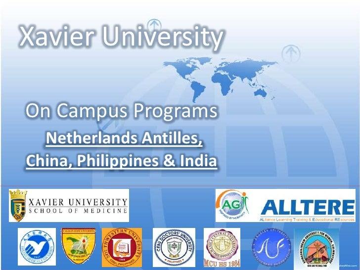 Xavier UniversityOn Campus ProgramsNetherlands Antilles, China, Philippines & India<br />