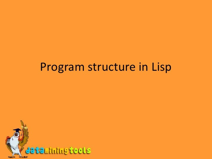Program structure in Lisp<br />