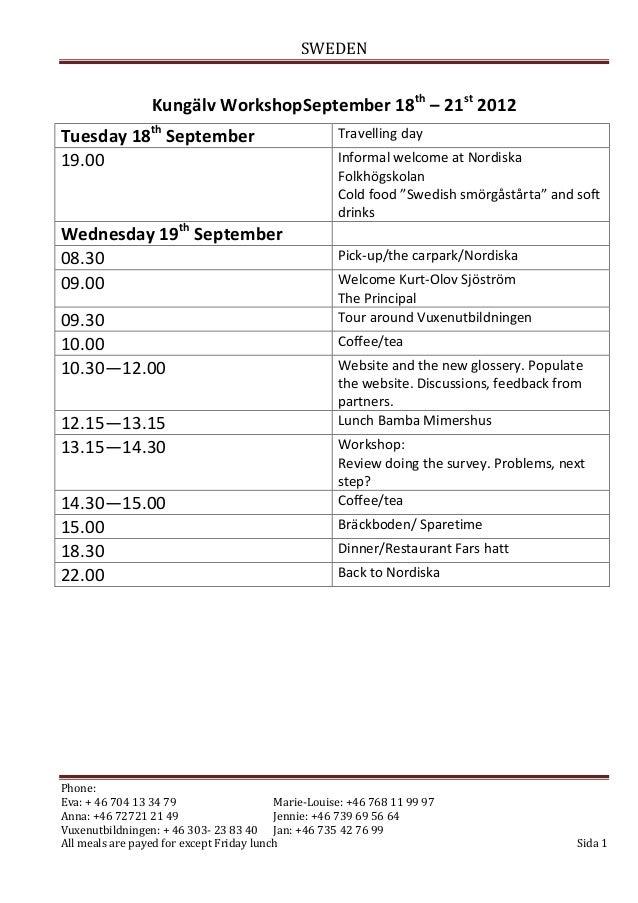SWEDEN                 Kungälv WorkshopSeptember 18th – 21st 2012Tuesday 18th September                               Trav...