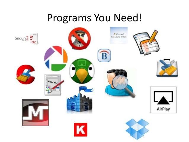 Programs You Need!