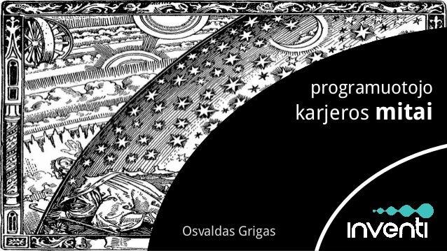 Osvaldas Grigas programuotojo karjeros mitai