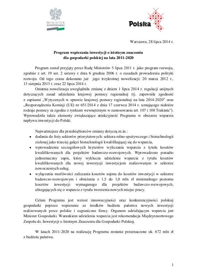 1 Warszawa, 28 lipca 2014 r. Program wspierania inwestycji o istotnym znaczeniu dla gospodarki polskiej na lata 2011-2020 ...