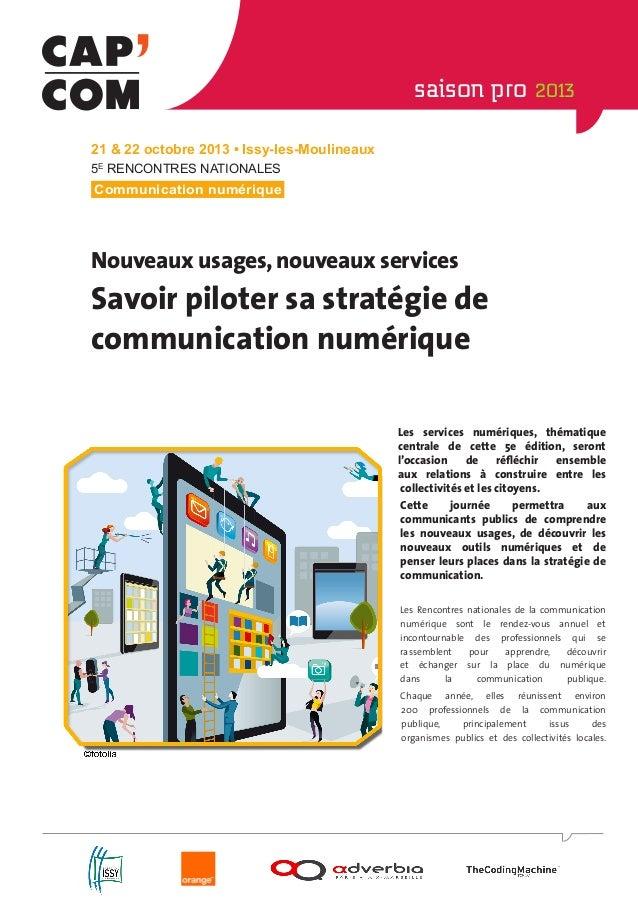 saison pro 2013 21 & 22 octobre 2013 • Issy-les-Moulineaux 5E RENCONTRES NATIONALES Communication numérique  Nouveaux usag...