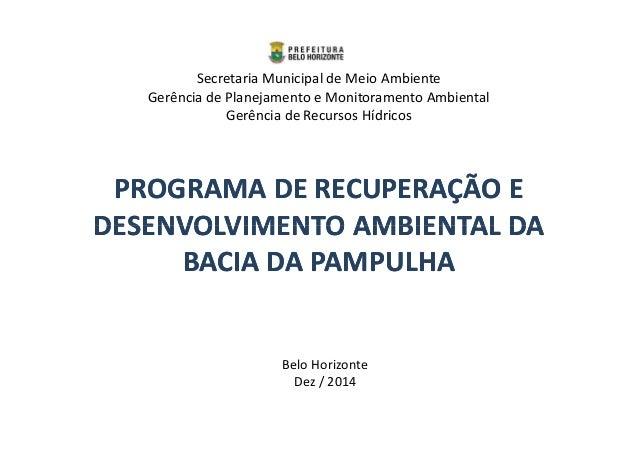 Secretaria Municipal de Meio Ambiente  Gerência de Planejamento e Monitoramento Ambiental  Gerência de Recursos Hídricos  ...