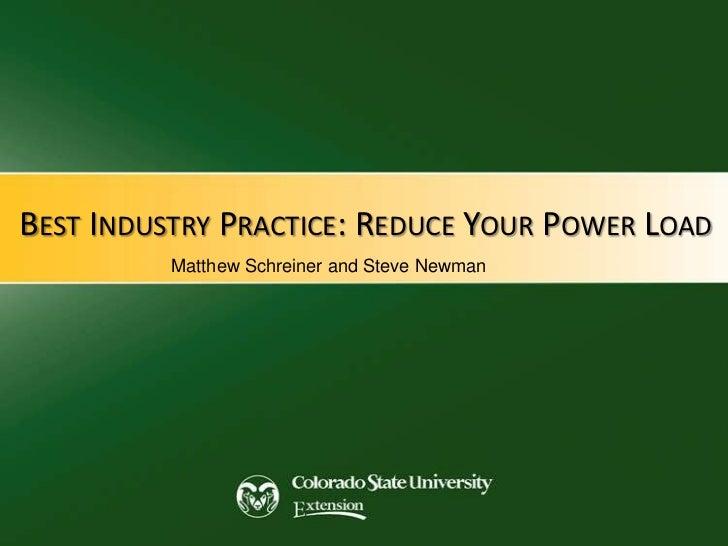 BEST INDUSTRY PRACTICE: REDUCE YOUR POWER LOAD          Matthew Schreiner and Steve Newman