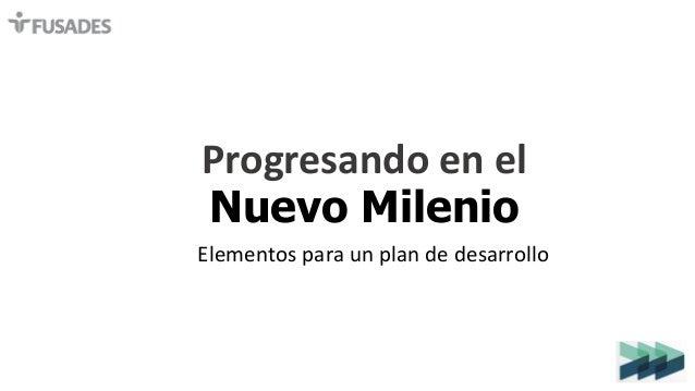 Progresando en el Nuevo Milenio Elementos para un plan de desarrollo