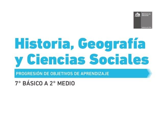Historia, Geografía y Ciencias Sociales 7° BÁSICO A 2° MEDIO