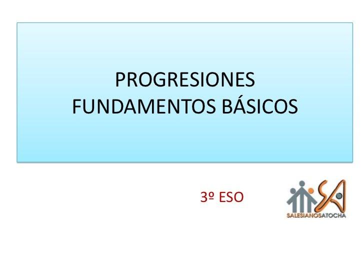 PROGRESIONESFUNDAMENTOS BÁSICOS<br />3º ESO<br />