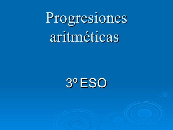 Progresiones aritméticas  3º   ESO