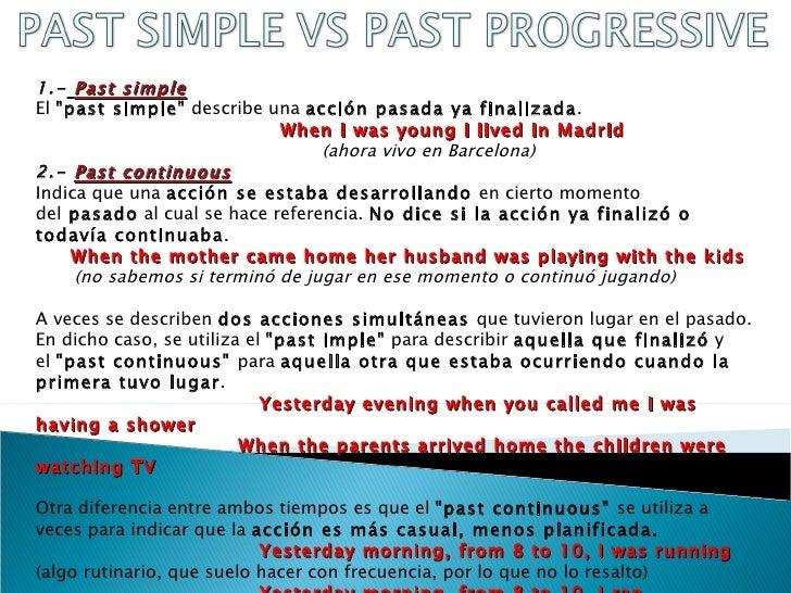 """1.- Past simpleEl""""past simple""""describe unaacción pasada ya finalizada.                            When I was young I l..."""