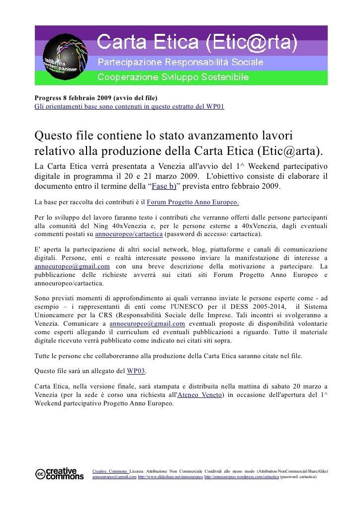 Progress 8 febbraio 2009 (avvio del file) Gli orientamenti base sono contenuti in questo estratto del WP01    Questo file ...