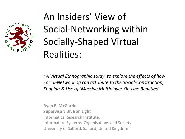 An Insiders' View of  Social-Networking within Socially-Shaped Virtual Realities: : A Virtual Ethnographic study, to explo...