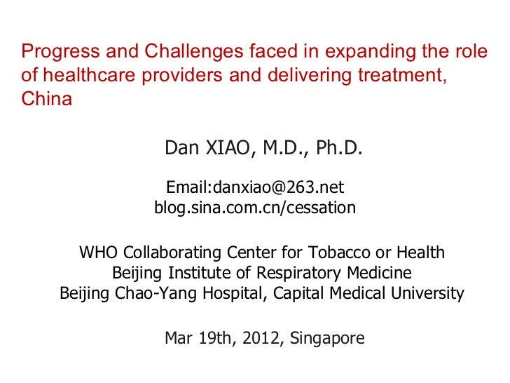 Progress and Challenges faced in expanding the roleof healthcare providers and delivering treatment,China                 ...