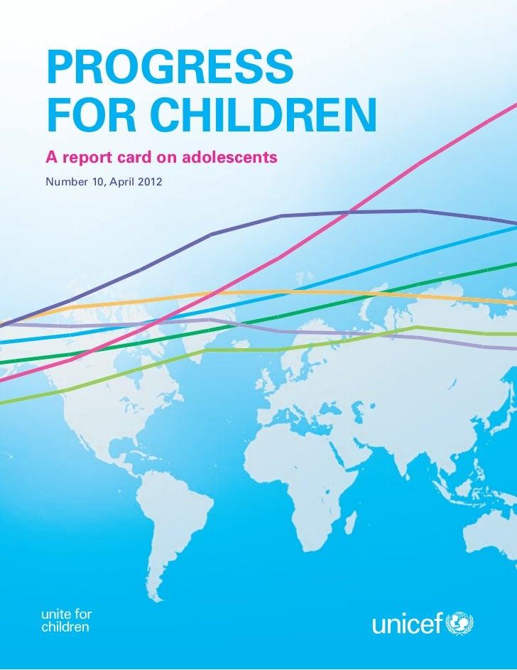 Progressfor ChildrenA report card on adolescentsNumber 10, April 2012