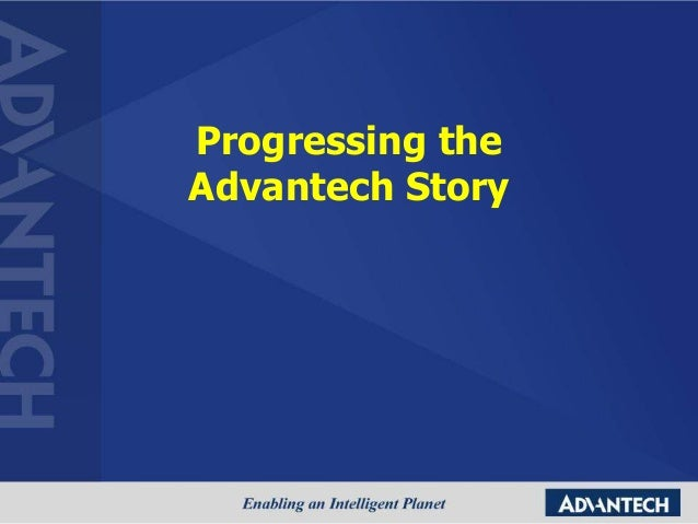 Progressing theAdvantech Story