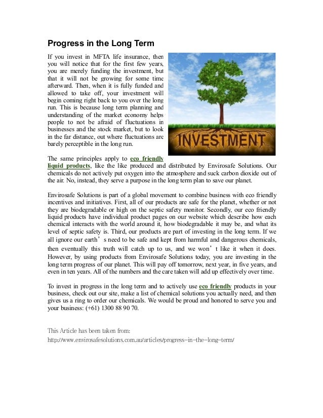 Progress in the Long Term If you invest in MFTA life insurance, then you will notice that for the first few years, you are...