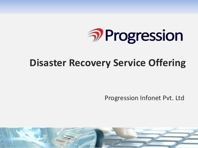 Disaster Recovery Service Offering Progression Infonet Pvt. Ltd