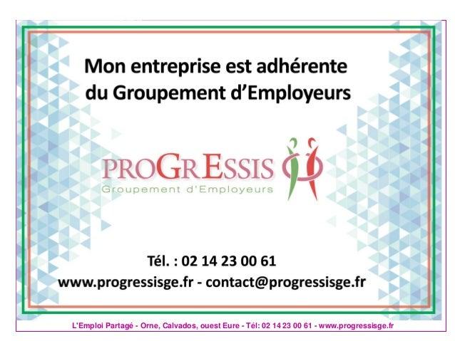 L'Emploi Partagé - Orne, Calvados, ouest Eure - Tél: 02 14 23 00 61 - www.progressisge.fr