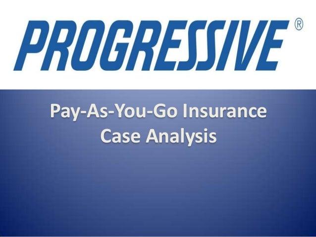 Go To Go Insurance >> Progressive Pay As You Go Insurance
