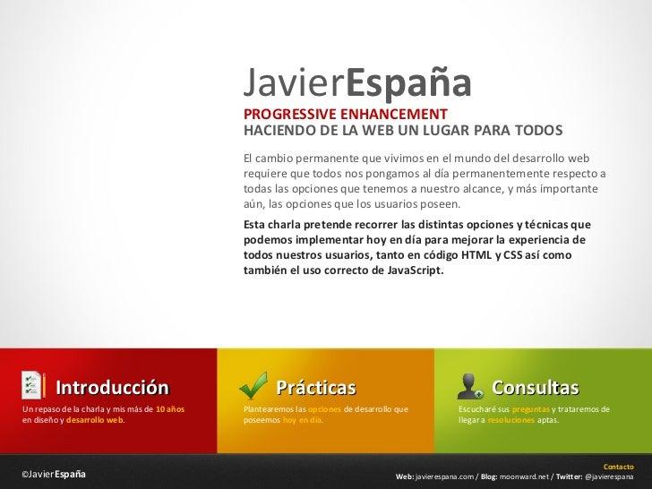 JavierEspaña                                              PROGRESSIVE ENHANCEMENT                                         ...