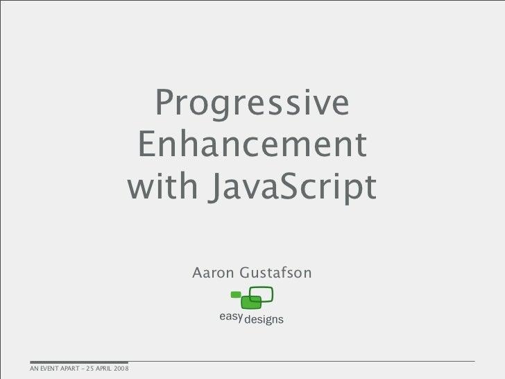 Progressive                              Enhancement                              with JavaScript                         ...