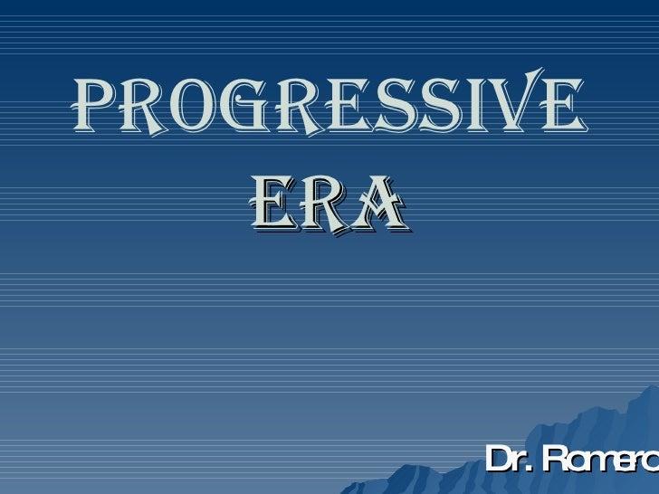 Progressive  Era Dr. Romero