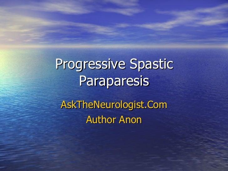 Progressive Spastic Paraparesis AskTheNeurologist.Com Author Anon