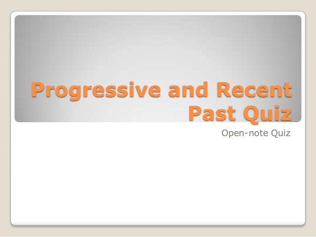 Progressive and Recent Past Quiz Open-note Quiz