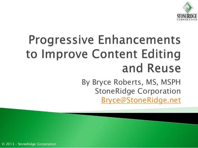 By Bryce Roberts, MS, MSPH                                      StoneRidge Corporation                                    ...