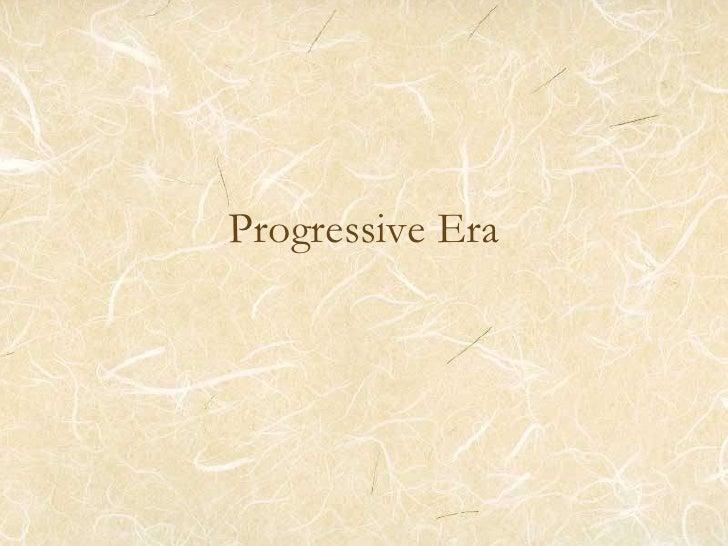Progressive Era<br />