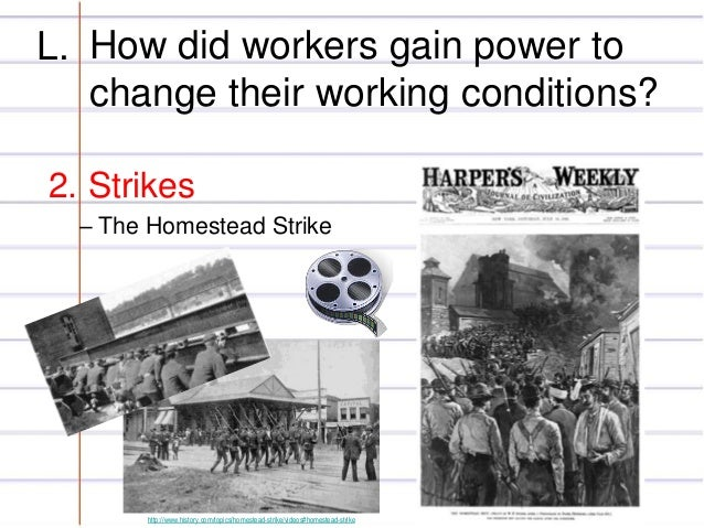 homestead strike labor union negotiated for better wages and working conditions The role of american labor movement in better conditions by refusing to work and trying to for work, wages were kept low, and the unions' ability.