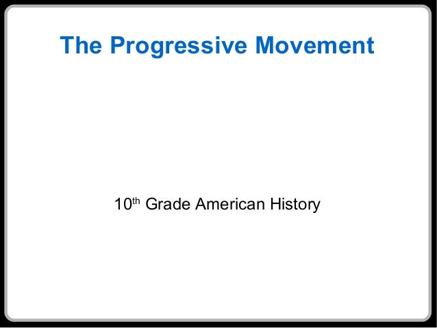 a history of the progressive movement in american education Teaching american historyorg content education for teachers home library progressive era theodore roosevelt.
